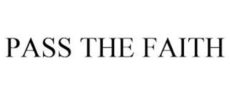 PASS THE FAITH
