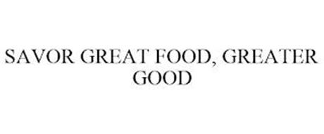 SAVOR GREAT FOOD, GREATER GOOD