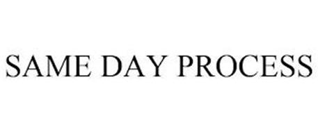 SAME DAY PROCESS