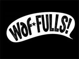 WAF FULLS!