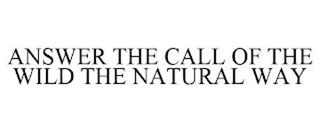 ANSWER THE CALL OF THE WILD THE NATURAL WAY
