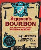 JEPPSON'S BOURBON A BLEND OF STRAIGHT BOURBON WHISKEYS CARL JEPPSON COMPANY CHICAGO, U.S.A. 50% ALC./VOL. (100 PROOF)