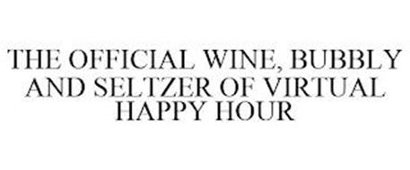 THE OFFICIAL WINE, BUBBLY AND SELTZER OF VIRTUAL HAPPY HOUR