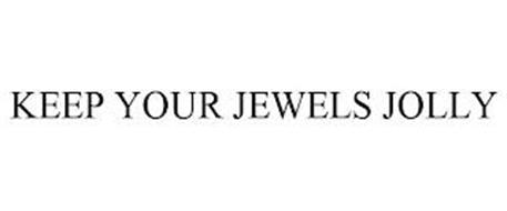 KEEP YOUR JEWELS JOLLY