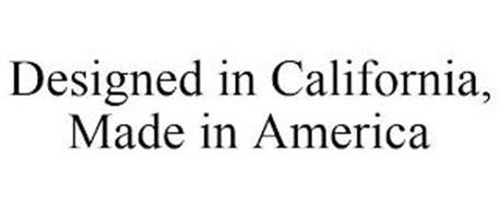 DESIGNED IN CALIFORNIA, MADE IN AMERICA