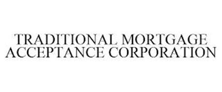 TRADITIONAL MORTGAGE ACCEPTANCE CORPORATION