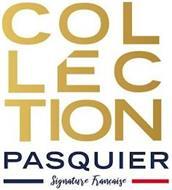 COLLECTION PASQUIER SIGNATURE FRANCAISE