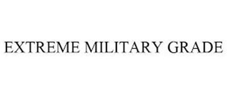 EXTREME MILITARY GRADE