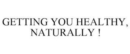 GETTING YOU HEALTHY, NATURALLY !