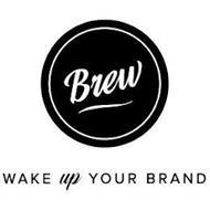 BREW WAKE UP YOUR BRAND