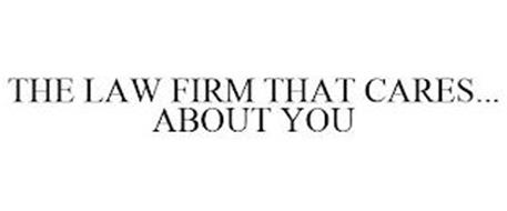 THE LAW FIRM THAT CARES... ABOUT YOU