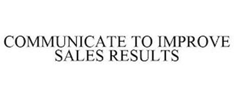 COMMUNICATE TO IMPROVE SALES RESULTS
