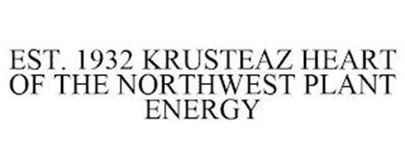 EST. 1932 KRUSTEAZ HEART OF THE NORTHWEST PLANT ENERGY