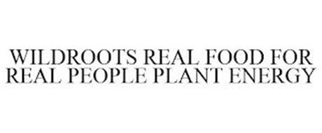 WILDROOTS REAL FOOD FOR REAL PEOPLE PLANT ENERGY