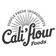 SIMPLE FRESH INGREDIENTS CALI'FLOUR FOODS