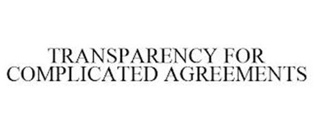 TRANSPARENCY FOR COMPLICATED AGREEMENTS