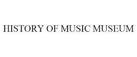 HISTORY OF MUSIC MUSEUM