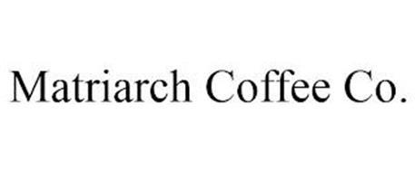MATRIARCH COFFEE CO.