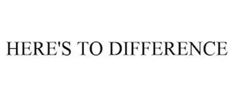 HERE'S TO DIFFERENCE