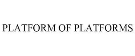 PLATFORM OF PLATFORMS