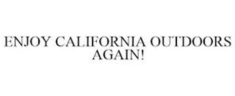 ENJOY CALIFORNIA OUTDOORS AGAIN!
