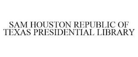 SAM HOUSTON REPUBLIC OF TEXAS PRESIDENTIAL LIBRARY
