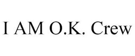 I AM O.K. CREW