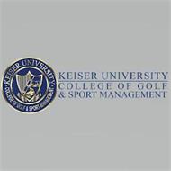 KEISER UNIVERSITY COLLEGE OF GOLF & SPORT MANAGEMENT KEISER UNIVERSITY COLLEGE OF GOLF & SPORT MANAGEMENT