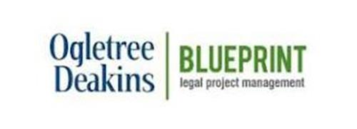 OGLETREE DEAKINS BLUEPRINT LEGAL PROJECT MANAGEMENT