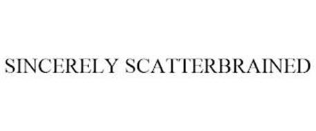 SINCERELY SCATTERBRAINED
