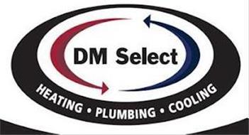 DM SELECT HEATING· PLUMBING· COOLING