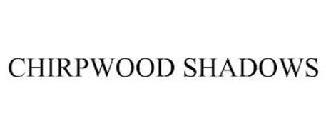 CHIRPWOOD SHADOWS