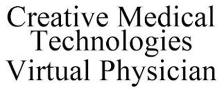 CREATIVE MEDICAL TECHNOLOGIES VIRTUAL PHYSICIAN