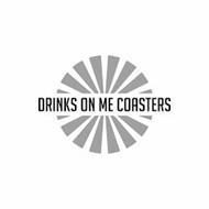 DRINKS ON ME COASTERS