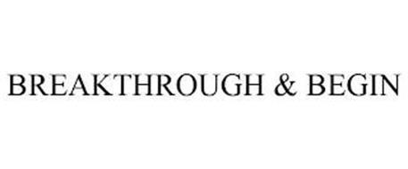 BREAKTHROUGH & BEGIN
