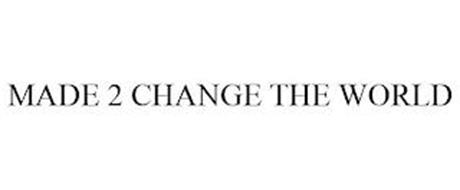 MADE 2 CHANGE THE WORLD