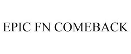 EPIC FN COMEBACK