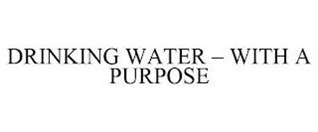 DRINKING WATER - WITH A PURPOSE