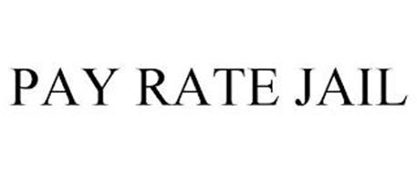 PAY RATE JAIL