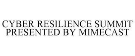 CYBER RESILIENCE SUMMIT PRESENTED BY MIMECAST