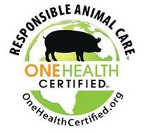 RESPONSIBLE ANIMAL CARE ONE HEALTH CERTIFIED ONEHEALTHCERTIFIED.ORG