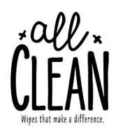 ALL CLEAN WIPES THAT MAKE A DIFFERENCE.XX