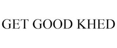 GET GOOD KHED