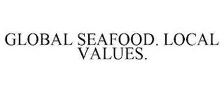 GLOBAL SEAFOOD. LOCAL VALUES.