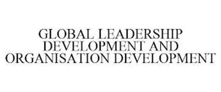 GLOBAL LEADERSHIP DEVELOPMENT AND ORGANISATION DEVELOPMENT