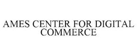 AMES CENTER FOR DIGITAL COMMERCE