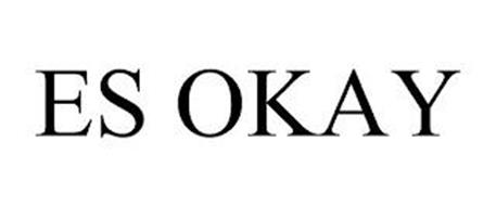 ES OKAY