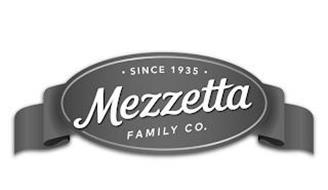 · SINCE 1935 · MEZZETTA FAMILY CO.