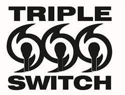 TRIPLE SWITCH