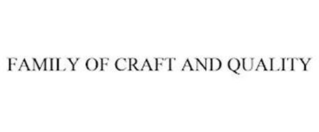 FAMILY OF CRAFT AND QUALITY